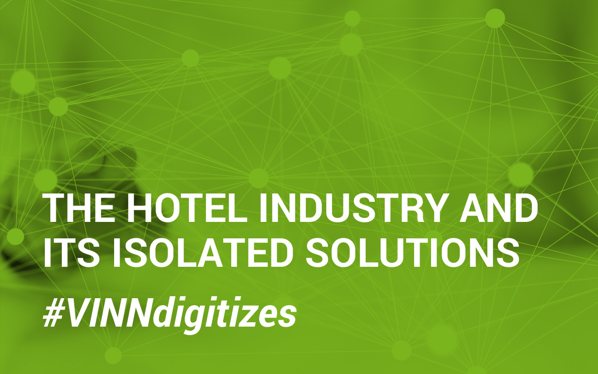 Digitization: The hotel industry and its isolated solutions